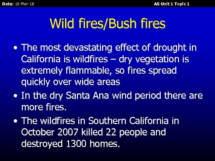 Date: 16 -Mar-18 AS Unit 1 Topic 1 Wild fires/Bush fires • The most