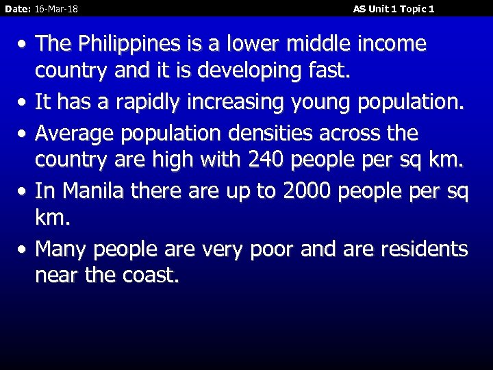 Date: 16 -Mar-18 AS Unit 1 Topic 1 • The Philippines is a lower