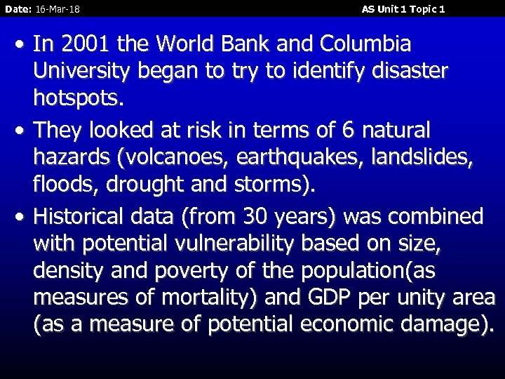 Date: 16 -Mar-18 AS Unit 1 Topic 1 • In 2001 the World Bank