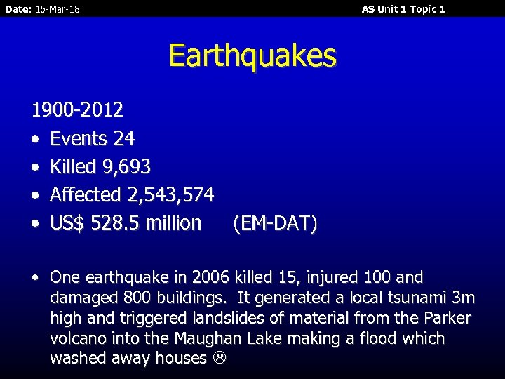 Date: 16 -Mar-18 AS Unit 1 Topic 1 Earthquakes 1900 -2012 • Events 24
