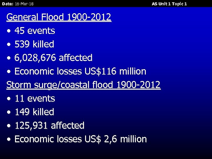 Date: 16 -Mar-18 AS Unit 1 Topic 1 General Flood 1900 -2012 • 45