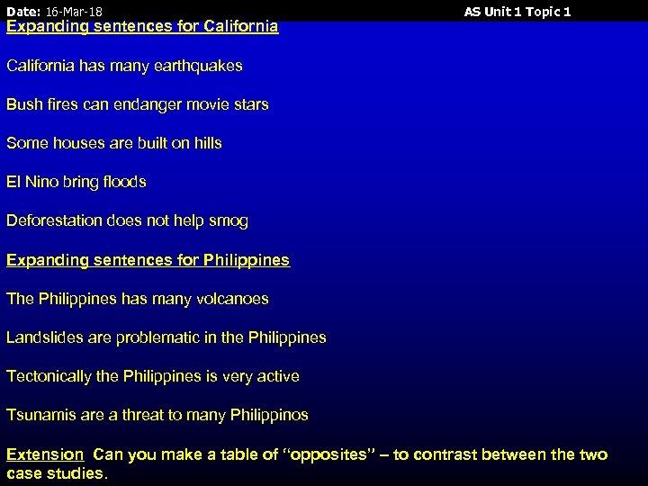 Date: 16 -Mar-18 Expanding sentences for California AS Unit 1 Topic 1 California has
