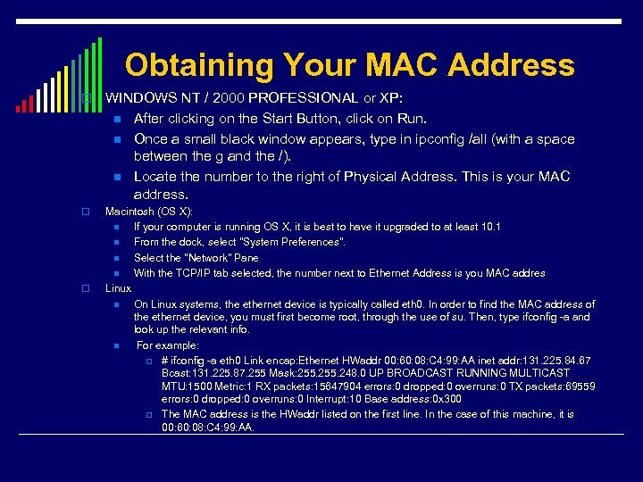 Obtaining Your MAC Address o WINDOWS NT / 2000 PROFESSIONAL or XP: n After