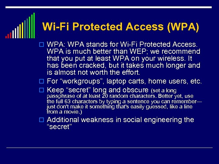 Wi-Fi Protected Access (WPA) o WPA: WPA stands for Wi-Fi Protected Access. WPA is
