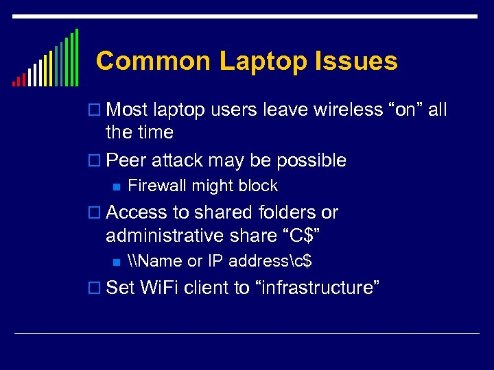 "Common Laptop Issues o Most laptop users leave wireless ""on"" all the time o"