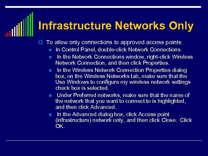 Infrastructure Networks Only o To allow only connections to approved access points: n n