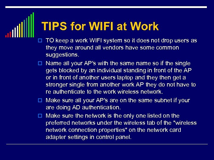 TIPS for WIFI at Work o TO keep a work WIFI system so it