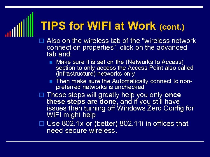 TIPS for WIFI at Work (cont. ) o Also on the wireless tab of