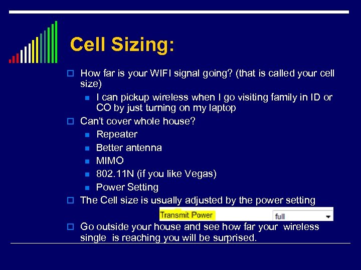 Cell Sizing: o How far is your WIFI signal going? (that is called your