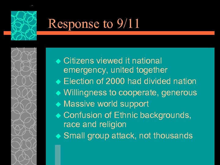 Response to 9/11 Citizens viewed it national emergency, united together u Election of 2000