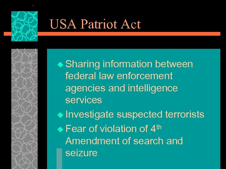 USA Patriot Act u Sharing information between federal law enforcement agencies and intelligence services