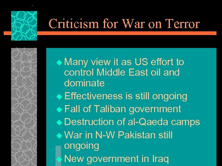 Criticism for War on Terror u Many view it as US effort to control