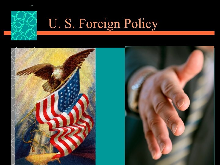 U. S. Foreign Policy