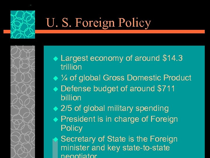 U. S. Foreign Policy Largest economy of around $14. 3 trillion u ¼ of