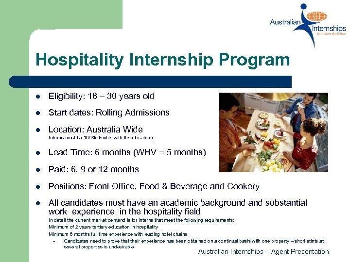 Hospitality Internship Program l Eligibility: 18 – 30 years old l Start dates: Rolling