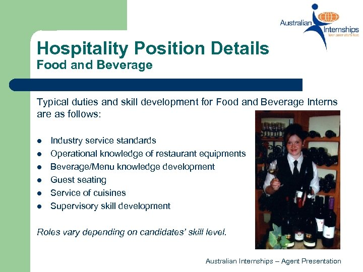Hospitality Position Details Food and Beverage Typical duties and skill development for Food and