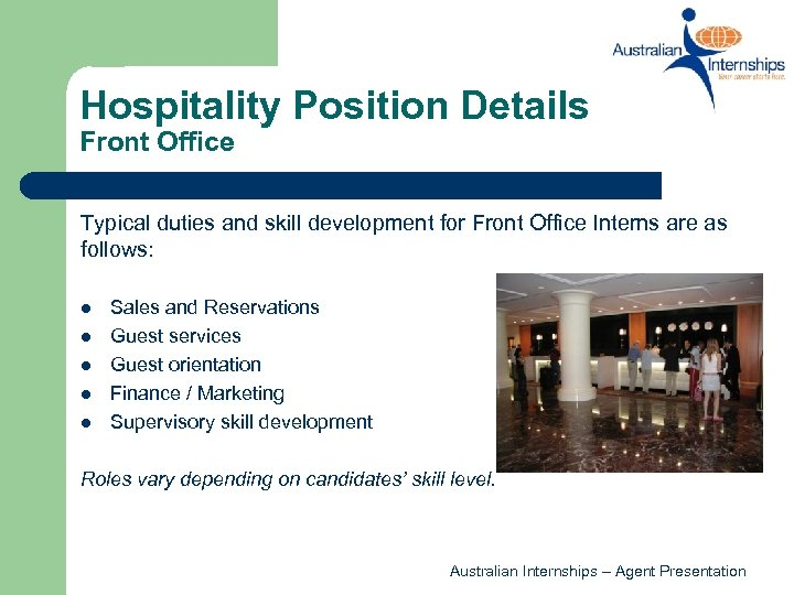 Hospitality Position Details Front Office Typical duties and skill development for Front Office Interns