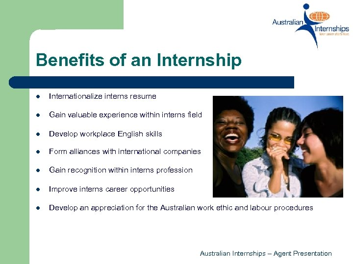 Benefits of an Internship l Internationalize interns resume l Gain valuable experience within interns
