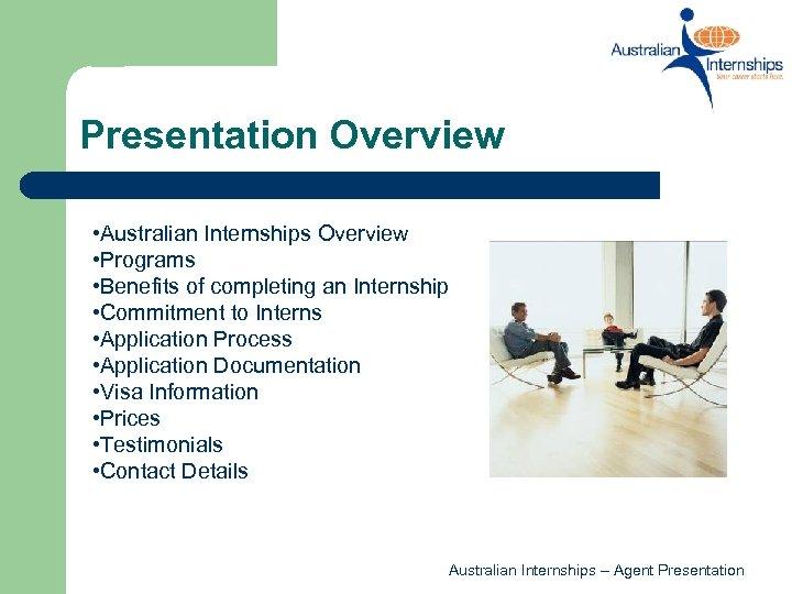 Presentation Overview • Australian Internships Overview • Programs • Benefits of completing an Internship