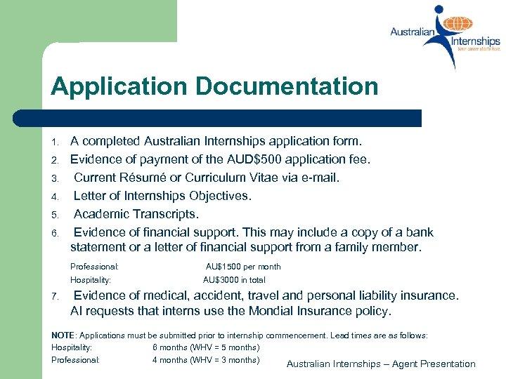 Application Documentation 1. 2. 3. 4. 5. 6. A completed Australian Internships application form.