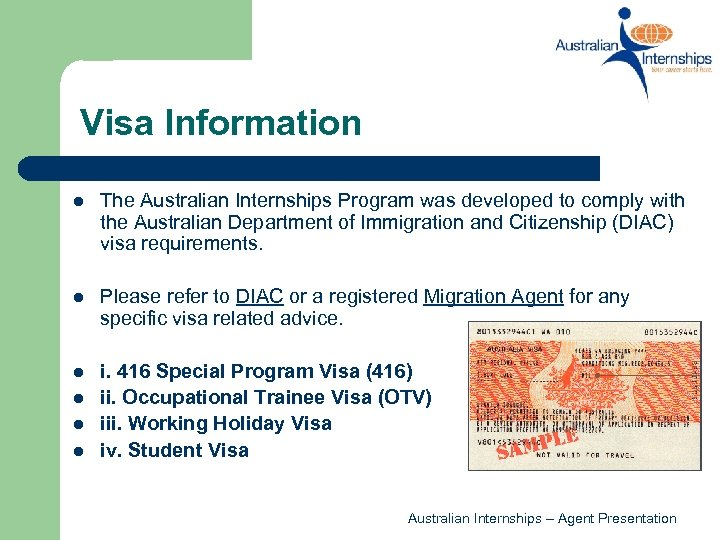 Visa Information l The Australian Internships Program was developed to comply with the Australian