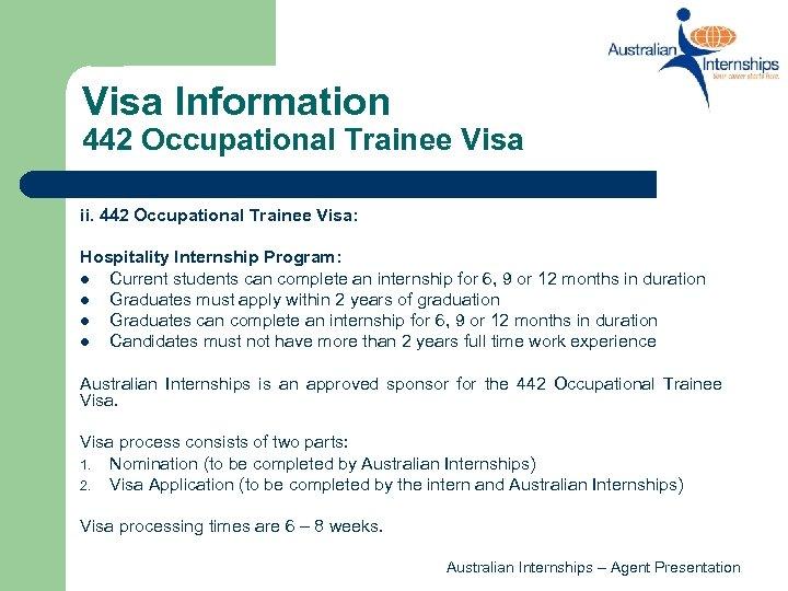Visa Information 442 Occupational Trainee Visa ii. 442 Occupational Trainee Visa: Hospitality Internship Program: