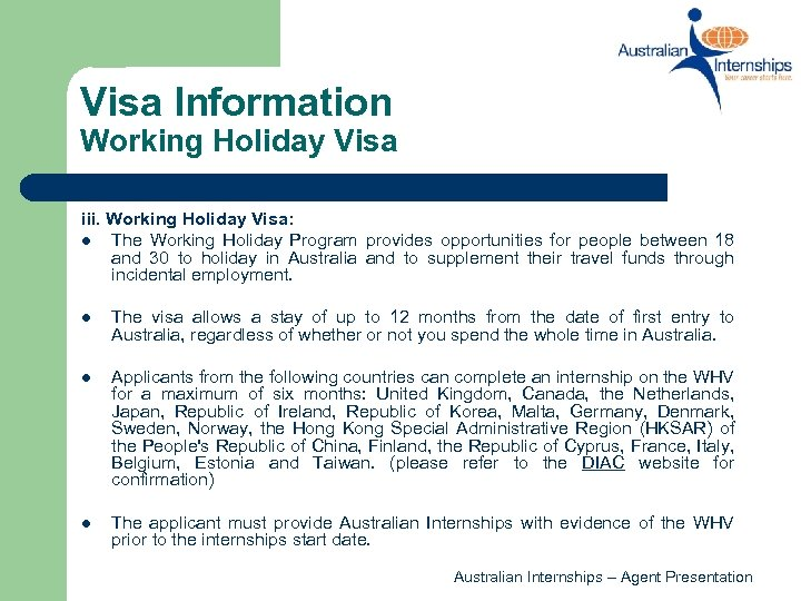Visa Information Working Holiday Visa iii. Working Holiday Visa: l The Working Holiday Program