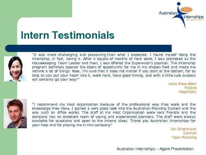 """Intern Testimonials """"It was more challenging and pressuring than what I expected. I found"""