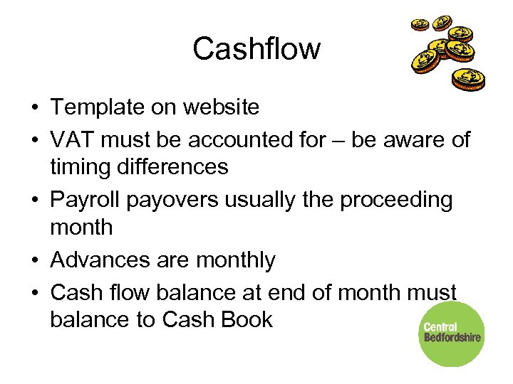 Cashflow • Template on website • VAT must be accounted for – be aware