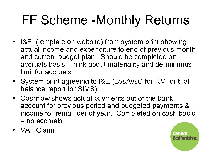 FF Scheme -Monthly Returns • I&E (template on website) from system print showing actual