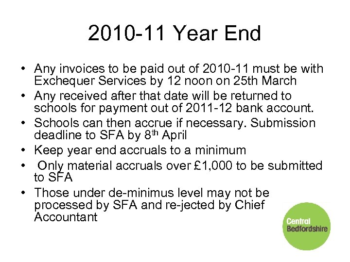 2010 -11 Year End • Any invoices to be paid out of 2010 -11