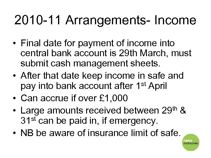 2010 -11 Arrangements- Income • Final date for payment of income into central bank