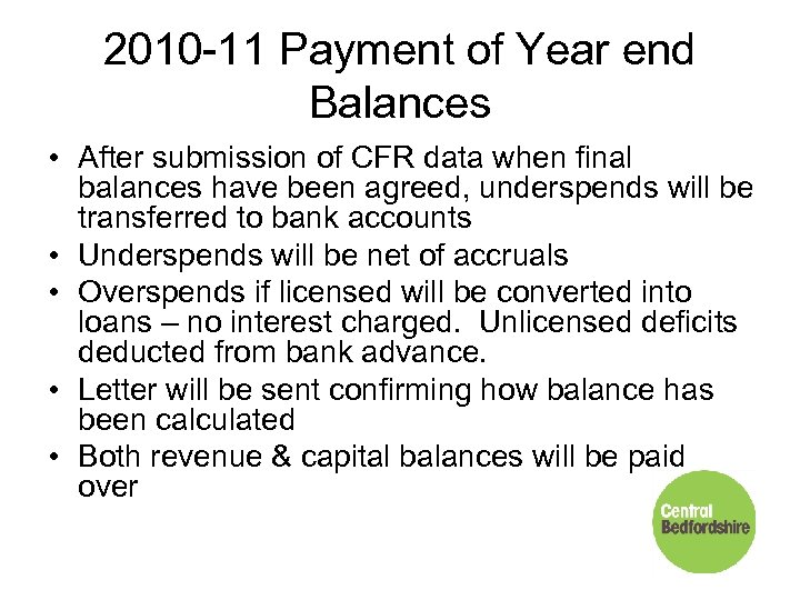 2010 -11 Payment of Year end Balances • After submission of CFR data when
