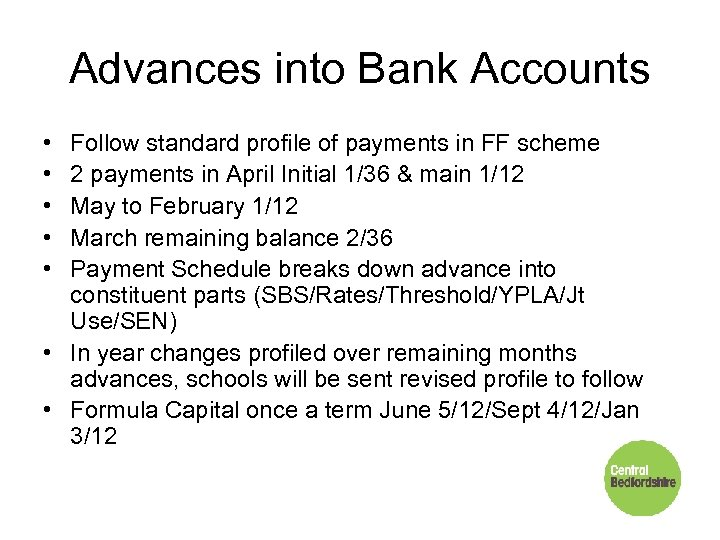 Advances into Bank Accounts • • • Follow standard profile of payments in FF