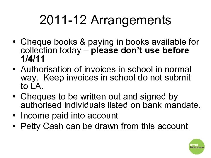 2011 -12 Arrangements • Cheque books & paying in books available for collection today