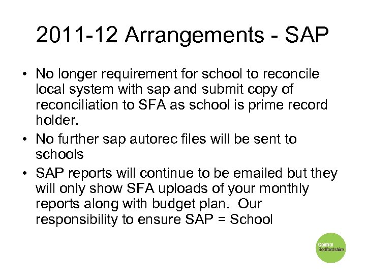 2011 -12 Arrangements - SAP • No longer requirement for school to reconcile local
