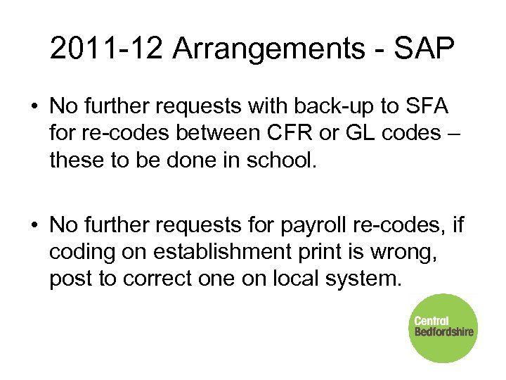 2011 -12 Arrangements - SAP • No further requests with back-up to SFA for