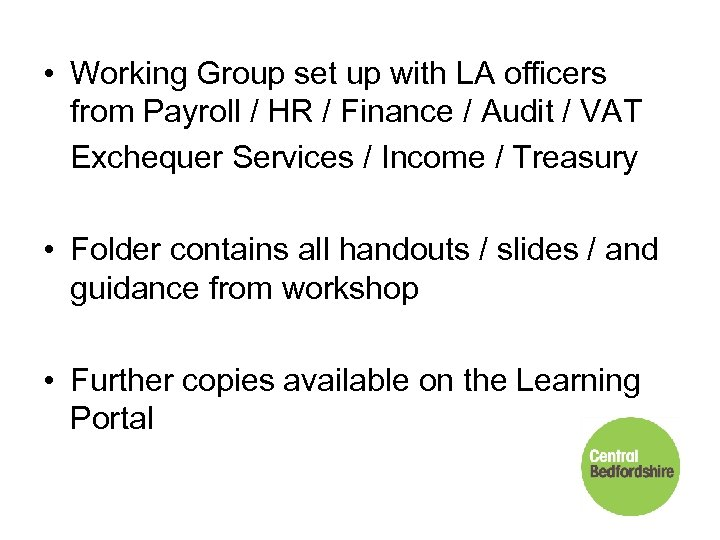 • Working Group set up with LA officers from Payroll / HR /