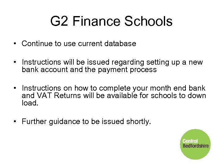 G 2 Finance Schools • Continue to use current database • Instructions will be