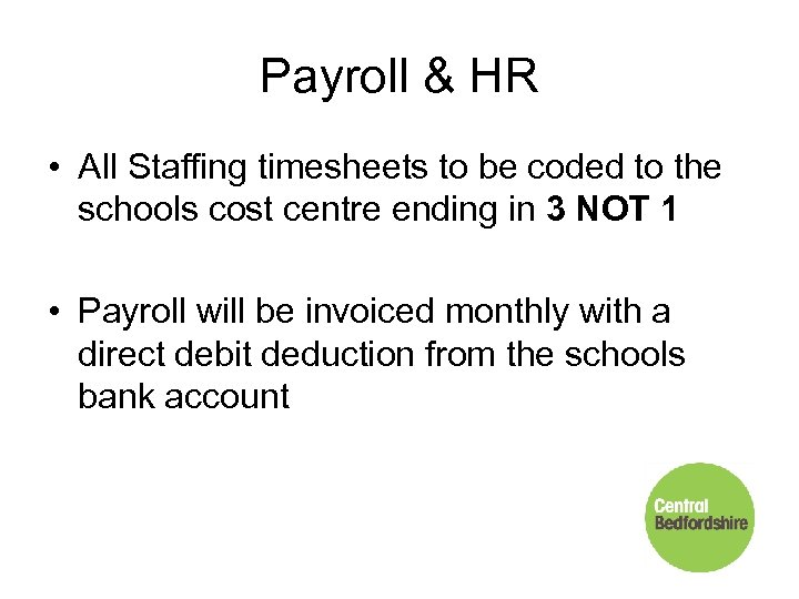 Payroll & HR • All Staffing timesheets to be coded to the schools cost