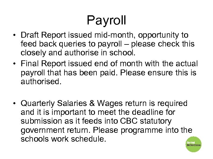 Payroll • Draft Report issued mid-month, opportunity to feed back queries to payroll –