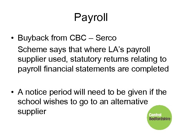 Payroll • Buyback from CBC – Serco Scheme says that where LA's payroll supplier