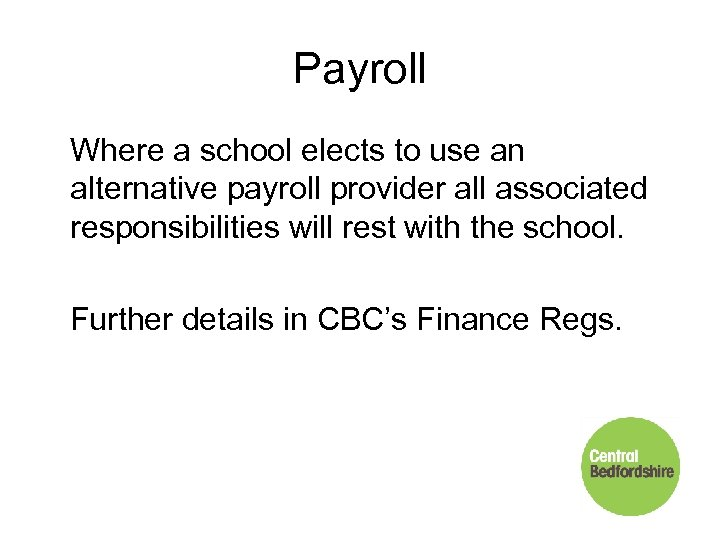 Payroll Where a school elects to use an alternative payroll provider all associated responsibilities