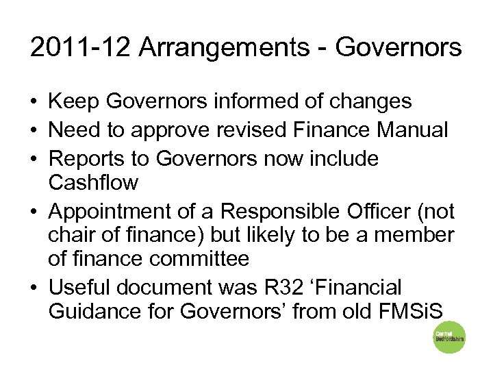 2011 -12 Arrangements - Governors • Keep Governors informed of changes • Need to
