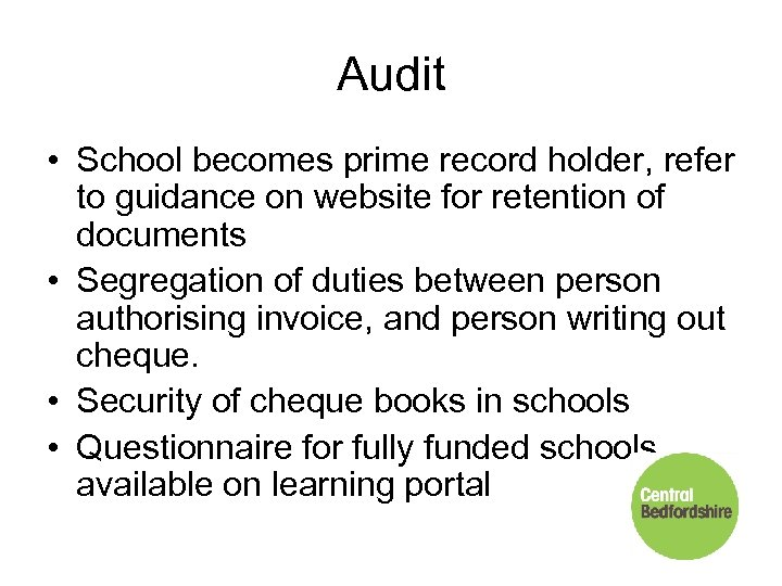 Audit • School becomes prime record holder, refer to guidance on website for retention