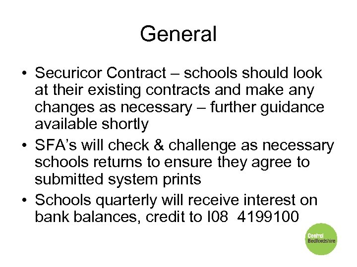 General • Securicor Contract – schools should look at their existing contracts and make