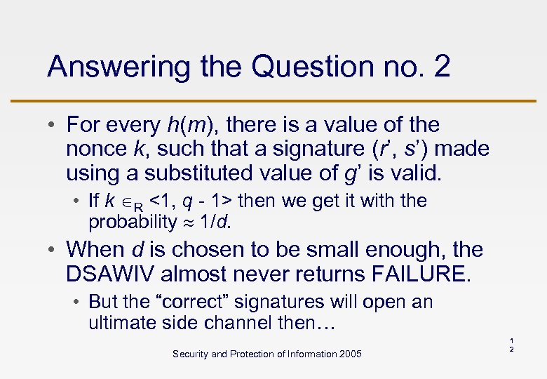 Answering the Question no. 2 • For every h(m), there is a value of