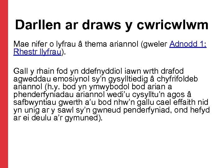 Darllen ar draws y cwricwlwm Mae nifer o lyfrau â thema ariannol (gweler Adnodd