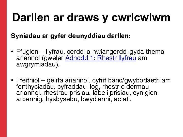 Darllen ar draws y cwricwlwm Syniadau ar gyfer deunyddiau darllen: • Ffuglen – llyfrau,