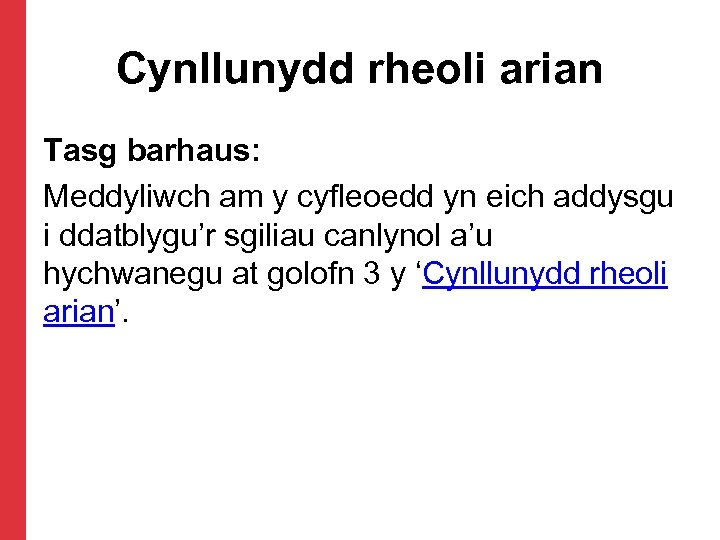 Cynllunydd rheoli arian Tasg barhaus: Meddyliwch am y cyfleoedd yn eich addysgu i ddatblygu'r